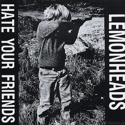 Lemonheads - Hate Your Friends 1988
