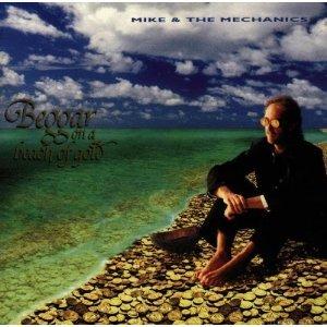 Mike & The Mechanics - Beggar on a Beach of Gold 1995