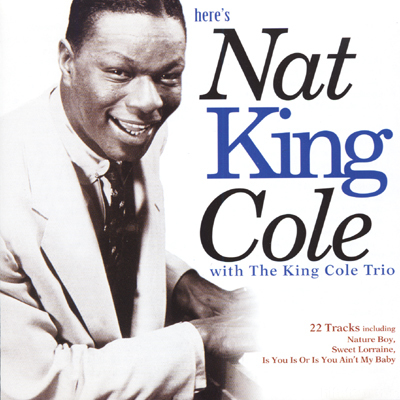 Nat King Cole With The King Cole Trio - Here's Nat King Cole 2000