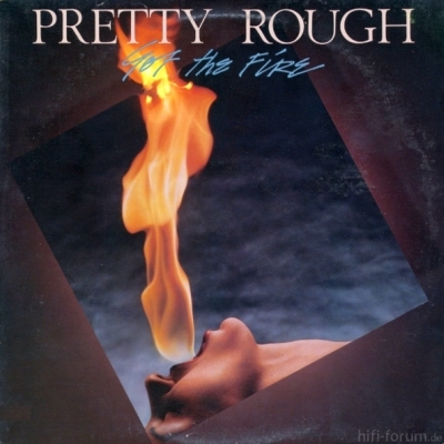 Pretty Rough - Got The Fire 1984