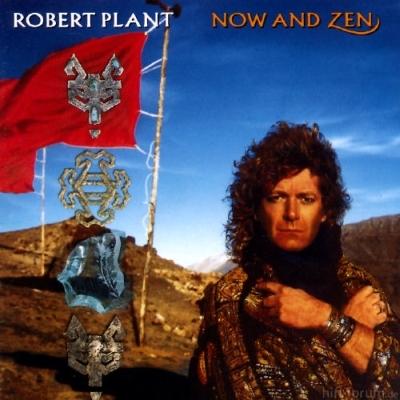Robert Plant - Now and Zen 1988