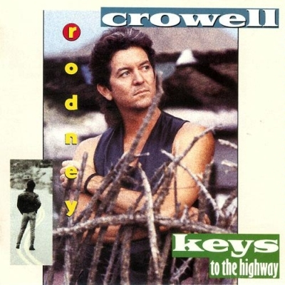 Rodney Crowell - Keys to the Highway 1989