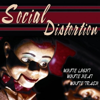Social Distortion - White Light White Heat White Trash 1996
