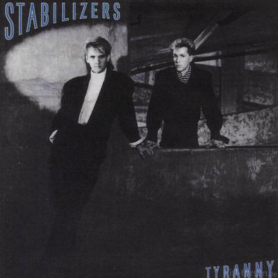 Stabilizers - Tyranny 1986