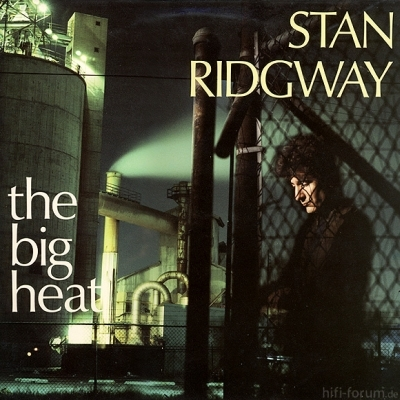 Stan Ridgway - The Big Heat 1985