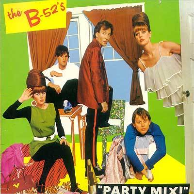 The B-52's - Party Mix! 1981