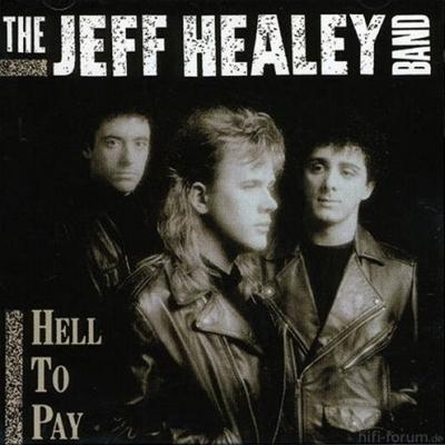 The Jeff Healey Band - Hell To Pay 1990