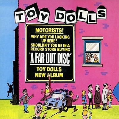 Toy Dolls - A Far Out Disc 1985