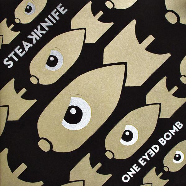 Steakknife - One Eyed Bomb