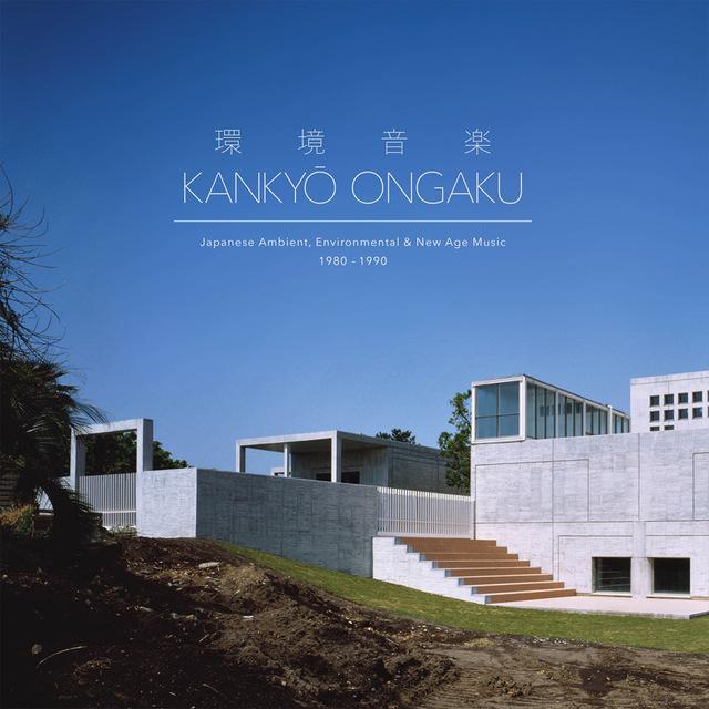 Various - Kankyo Ongaku: Japanese Ambient, Environmental & New Age Music 1980-1990