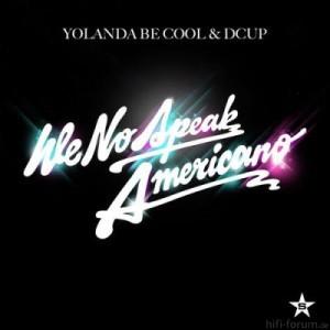 Yolanda Be Cool Dcup We No Speak Americano Bild C Superstar Entertainment 300x300