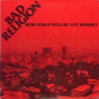Bad Religion   How Can Hell Be Any Worse Front Cover 8981