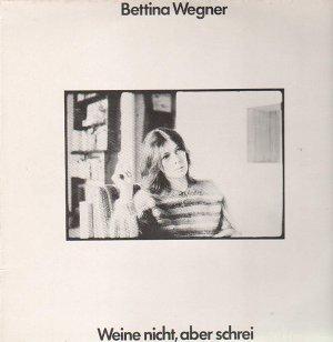 Bettina Wegner Weine Nicht  Aber Schrei