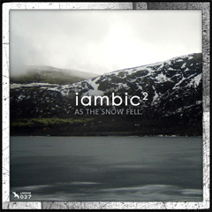 Iambic2 As The Snow Fell