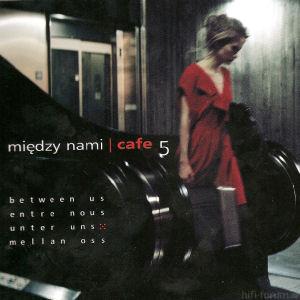 VA - Miedzy Nami Cafe 5 (2008)