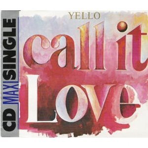 Yello Call It Love