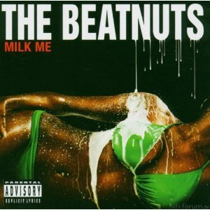 The Beatnuts - Milk Me
