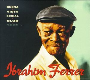 Buena+Vista+Social+Club+Presents+Ibrahim+Ferrer+(1999)