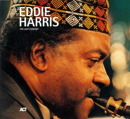 Eddie Harris   The Last Concert