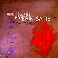 Ulrich Gumpert Plays Eric Satie