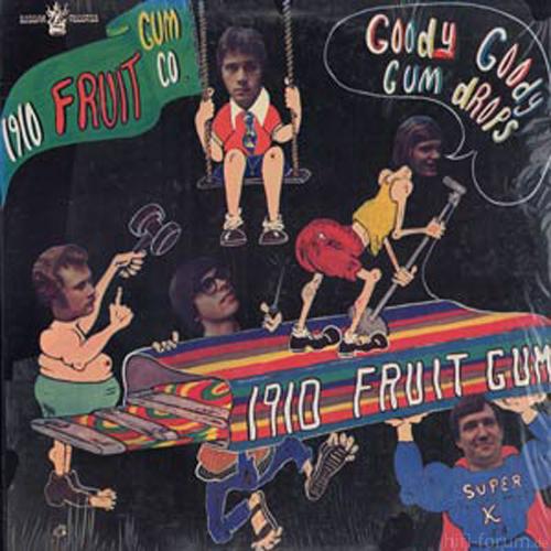 1910 Fruitgum Company - Goody Goody Gumdrops(1968)