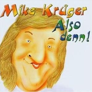 Mike Krüger   Also Denn!