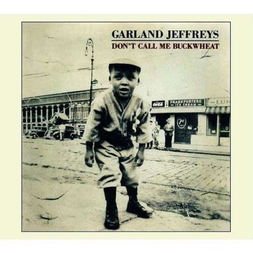 Garland Jeffreys: Don't Call Me Buckwheat