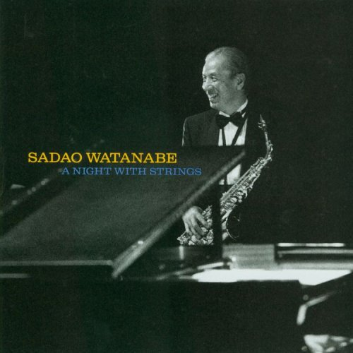 Sadao Watanabe - A Night With Strings