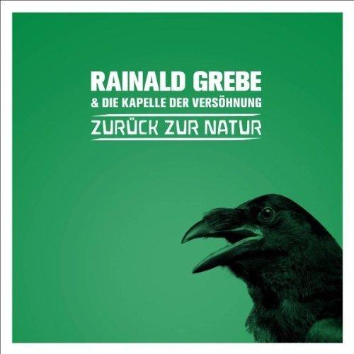 Rainald Grebe - Zurück Zur Natur