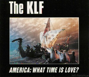 The Klf America What Time Is Love S