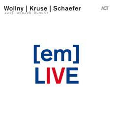 Em Live Wollny Kruse Schaefer