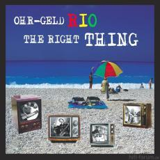 The Right Thing Ohr Geld Rio