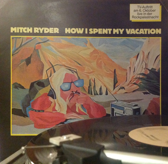 Mitch Ryder - How I Spent My Vacation