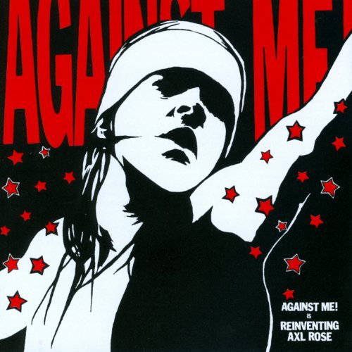 Against Me! - Is reinventing Axl Rose