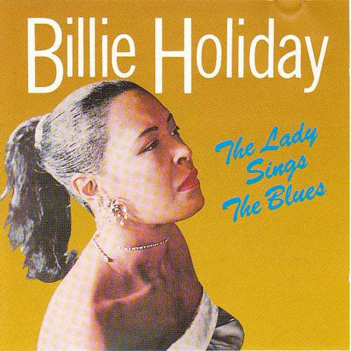 Billie Holiday - The lady sings the blues