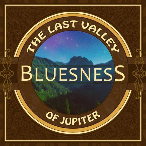 Bluesness - The last valley of Jupiter