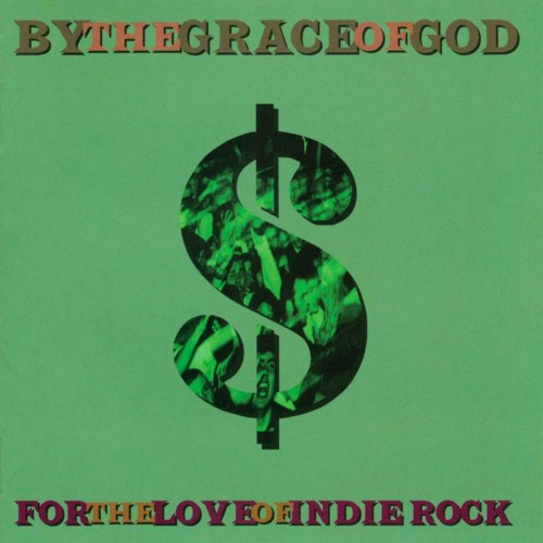 By The Grace Of God - For the love of indie rock