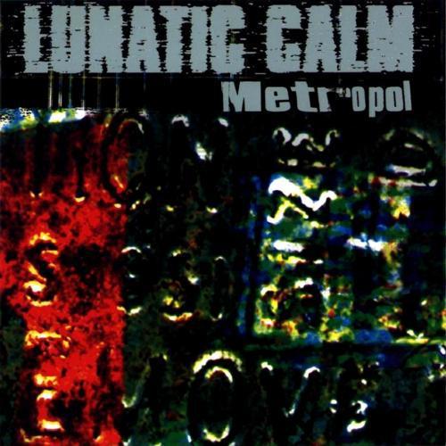 Lunatic Calm - Metropol