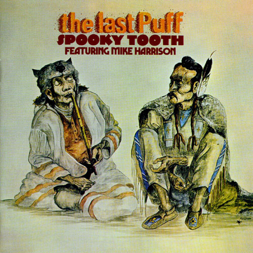 Spooky Tooth - The last puff