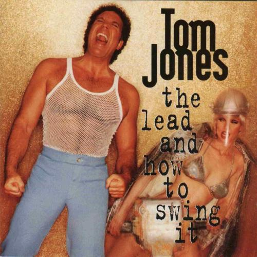 Tom Jones   The Lead And How To Swing It