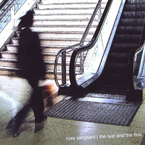 Russ Sargeant - The Last & The First
