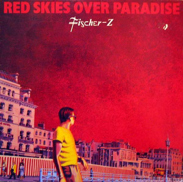 Fischer Z Red Skies Over Pardise Cover 1