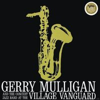 1295172635_gerry-mulligan-at-the-village-vanguard-1960-2002