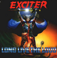 Exciter_long_live_the_loud